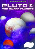 Cover image for Pluto & the dwarf planets / by Nathan Sommer.