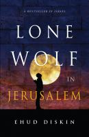 Cover image for Lone Wolf In Jerusalem / Ehud Diskin.