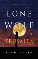 Cover image for Lone Wolf In Jerusalem / Ehud Diskin.
