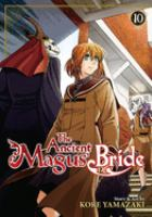 Cover image for The ancient Magus' bride. Volume 10 / story & art by Kore Yamazaki ; translation, Adrienne Beck ; adaptation, Ysabet Reinhardt MacFarlane.