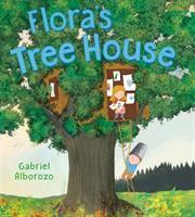 Cover image for Flora's tree house / Gabriel Alborozo.