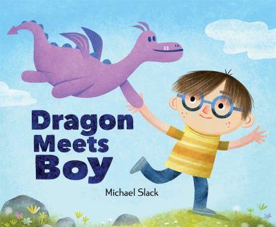 Cover image for Dragon meets Boy / Michael Slack.