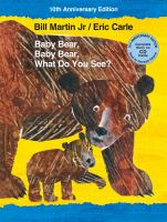 Cover image for Baby bear, baby bear, what do you see? [sound recording] / Bill Martin, Jr. / Eric Carle ; read by Gwyneth Paltrow.