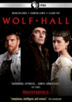 Cover image for Wolf Hall / a Playground Entertainment and Company Pictures production for BBC and Masterpiece in association with BBC Worldwide, Altus Media, and Prescience ; producer Mark Pybus ; adapted for television by Peter Straughan ; directed by Peter Kosminsky.