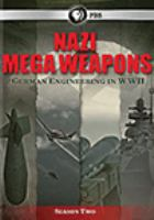 Cover image for Nazi mega weapons. Series 2 : German engineering in WWII.