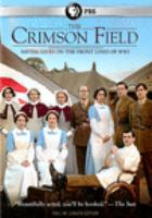 Cover image for The crimson field / written by Sarah Phelps ; produced by Ann Tricklebank ; directed by David Evans, Richard Clark, Thaddeus O'Sullivan.