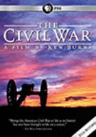 Cover image for The Civil War / a production of Florentine Films and WETA-TV ; a film by Ken Burns ; produced by Ken Burns and Ric Burns ; written by Geoffrey C. Ward, Ric Burns and Ken Burns ; directed by Ken Burns.