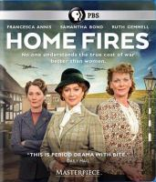 Cover image for Home fires / a co-production of ITV Studios and Masterpiece ; producers, Sue De Beauvoir, Jeremy Gwilt ; creator and lead writer, Simon Block ; directors, Bruce Goodison, Robert Quinn.