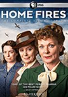 Cover image for Home fires. The complete second season / a co-production of ITV Studios and Masterpiece ; creator and lead writer Simon Block ; co-writer episode 2 Glen Laker ; producer, Louise Sutton ; directors, Robert Quinn, John Hayes.