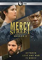 Cover image for Mercy Street. Season 2 / writers, David Zabel, Walon Green [and] Jason Richman ; producer, David A. Rosemont ; directors, Stephen Cragg, Laura Innes [and] Alex Zakrzewski.