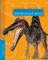 Cover image for Spinosaurus / Sara Gilbert.