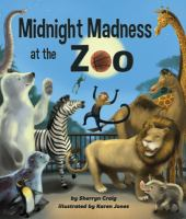 Cover image for Midnight madness at the zoo / by Sherryn Craig ; illustrated by Karen Jones.