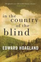 Cover image for In the country of the blind / Edward Hoagland.
