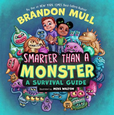 Cover image for Smarter than a monster : a survival guide / written by Brandon Mull ; illustrated by Mike Walton.