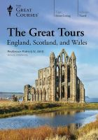 Cover image for The great tours : England, Scotland, and Wales / Professor Patrick N. Allitt.