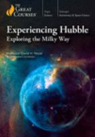 Cover image for Experiencing Hubble : exploring the Milky Way / David M. Meyer.
