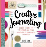 Cover image for Creative journaling : a guide to over 100 ideas and techniques for amazing dot grid, junk, mixed media, and travel pages / Renee Day.