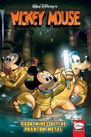 """Cover image for Walt Disney's Mickey Mouse. Dark mines of the phantom metal / cover artist, Andrea """"Casty"""" Castellan and Michele Mazzon."""