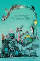 Cover image for The casket of time / Andri Snaer Magnason ; translated from the Icelandic by Björg Árnadóttir and Andrew Cauthery.