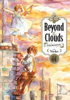 Cover image for Beyond the clouds. The girl who fell from the sky. Volume 01 / by Nicke ; translation: Stephen Paul.