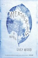 Cover image for Weathering / Lucy Wood.