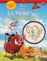 Cover image for Learn to draw Disney The Lion King / illustrated by the Disney Storybook Artists ; step art by Greg Guler and Pablo Mendoza.