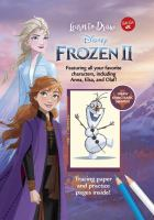 Cover image for Learn to draw Disney Frozen II : featuring all your favorite characters, including Anna, Elsa, and Olaf! / illustrated by the Disney Storybook Artists.