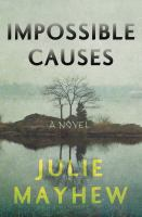 Cover image for Impossible causes / Julie Mayhew.