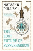Cover image for The lost future of Pepperharrow / Natasha Pulley.