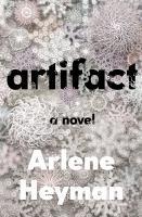 Cover image for Artifact / Arlene Heyman.