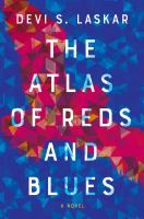 Cover image for The atlas of reds and blues / Devi S. Laskar.