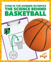 Cover image for The science behind basketball / by Jenny Fretland VanVoorst.