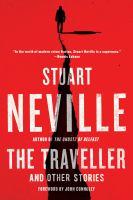 Imagen de portada para The traveller : and other stories / Stuart Neville ; [foreword by John Connolly].