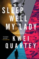 Cover image for Sleep well, my lady / Kwei Quartey.