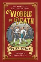 Imagen de portada para Wobble to death / Peter Lovesey ; [foreword: Jeffery Deaver].