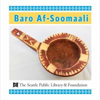Cover image for Baro af-Soomaali [board book] / The Seattle Public Library & Foundation.