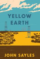 Cover image for Yellow Earth / John Sayles.