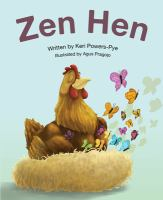 Cover image for Zen hen / written by Keri Powers-Pye ; illustrated by Agus Pragojo.