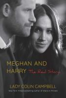 Cover image for Meghan and Harry : the real story / Lady Colin Campbell.