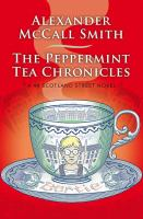 Cover image for The peppermint tea chronicles [text (large print)] / Alexander McCall Smith ; illustrations by Iain McIntosh.