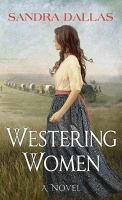 Cover image for Westering women [text (large print)] / Sandra Dallas.