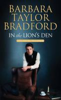 Cover image for In the lion's den [text (large print)] / Barbara Taylor Bradford.