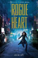 Cover image for Rogue Heart / Axie Oh.