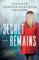 Cover image for Secret remains / Jennifer Graeser Dornbush.