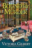 Imagen de portada para Bound for murder / Victoria Gilbert.