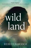 Cover image for Wildland / Rebecca Hodge.