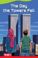 Cover image for The day the towers fell / by Heather Schwartz ; illustrated by Chris King.