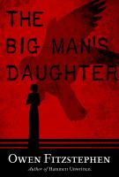 Imagen de portada para The big man's daughter / Owen Fitzstephen.