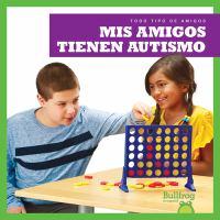Cover image for Mis amigos tienen autismo / por Kaitlyn Duling.