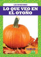 Cover image for Lo que veo en el otoño / por Danielle J. Jacks.